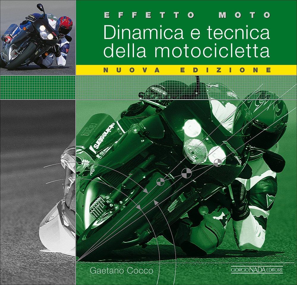 Effetto moto. Dinamica e tecnica della motocicletta. Ediz. illustrata