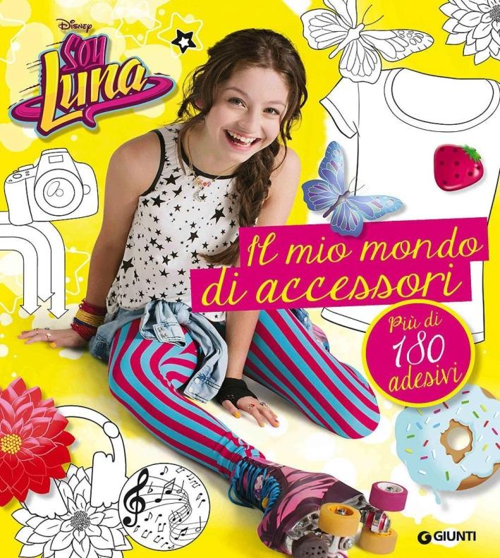 Un mondo di accessori. Soy Luna. Con adesivi.