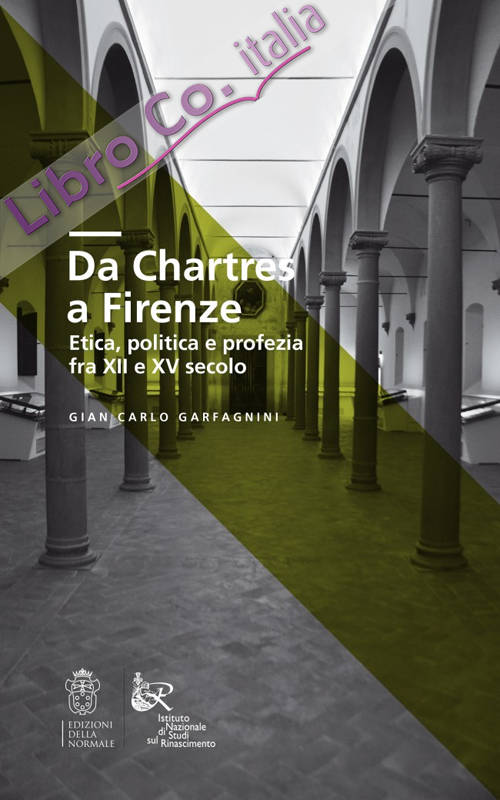 Da Chartres a Firenze. Etica, politica e profezia fra XII e XV secolo.