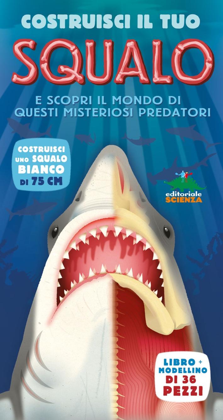 Costruisci il tuo squalo e scopri il mondo di questi misteriosi predatori. Libro pop-up. Ediz. illustrata