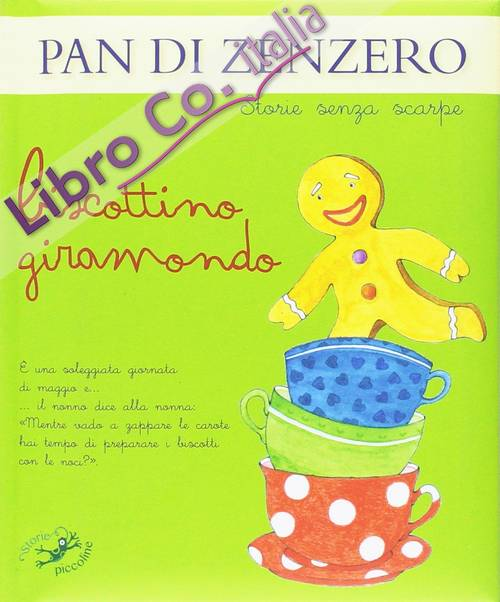 Pan di zenzero. Biscottino giramondo. Ediz. illustrata