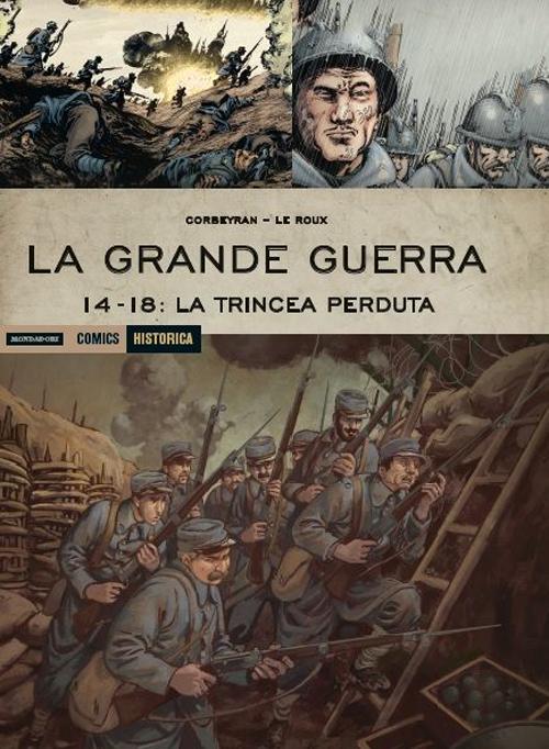 La Grande Guerra. 14-18: La trincea perduta