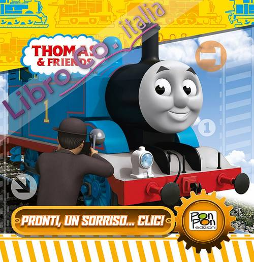 Pronti per un sorriso... clic! Thomas & friends. Ediz. illustrata