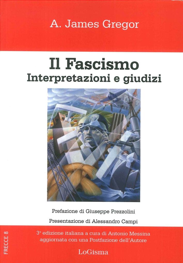 Il Fascismo. Interpretazioni e Giudizi