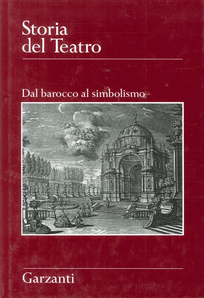 Storia del Teatro. Dal barocco al simbolismo.