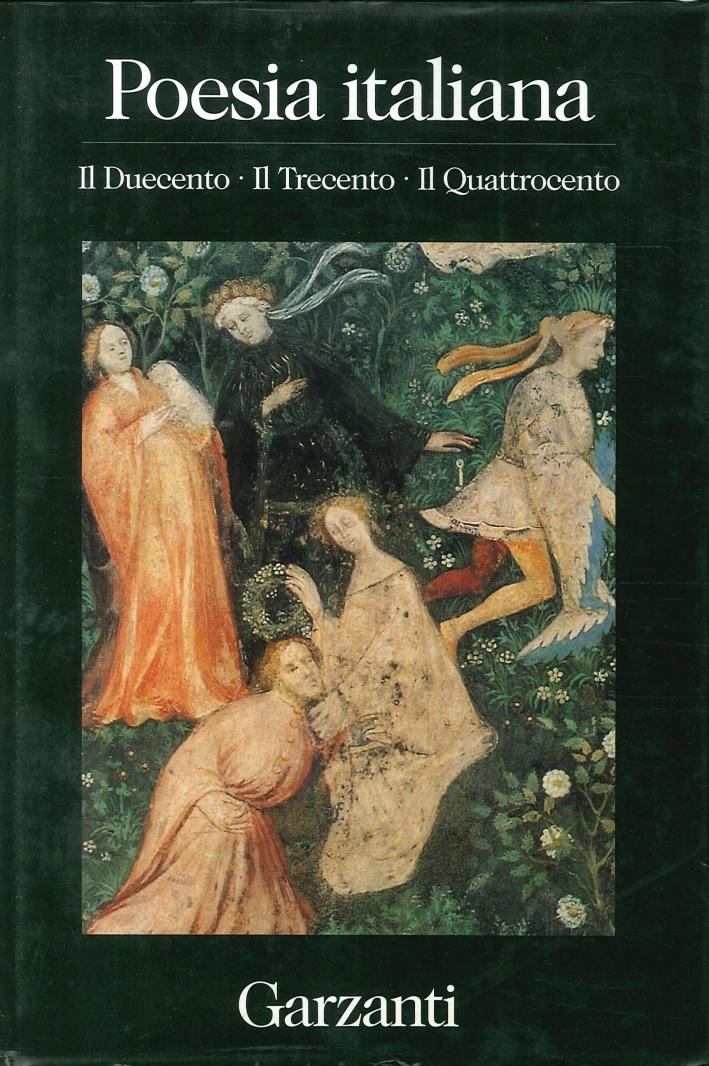 Poesia Italiana. Il Duecento, il Trecento, il Quattrocento.