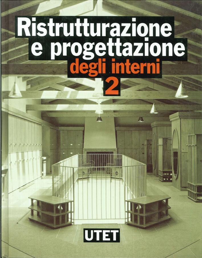 Ristrutturazione e Progettazione degli Interni. Volume 2. [Opera Incompleta].
