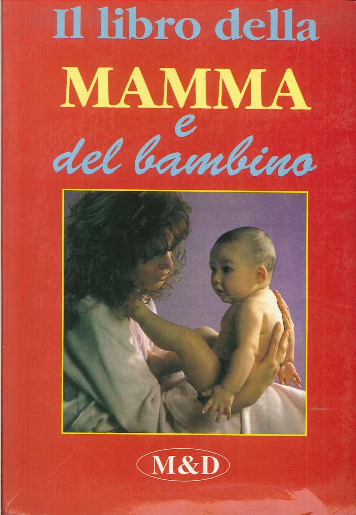 Il libro della mamma e del bambino.