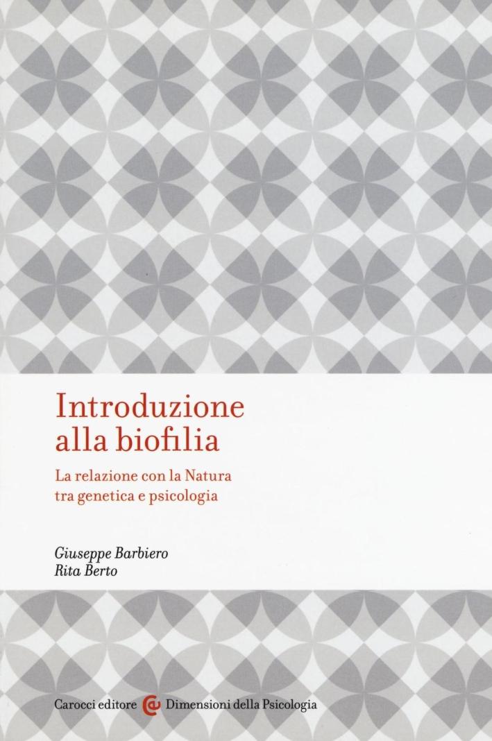 Introduzione alla biofilia. La relazione con la natura tra genetica e psicologia.
