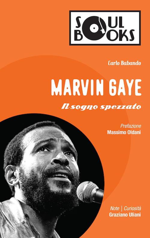 Marvin Gaye. Il sogno spezzato.