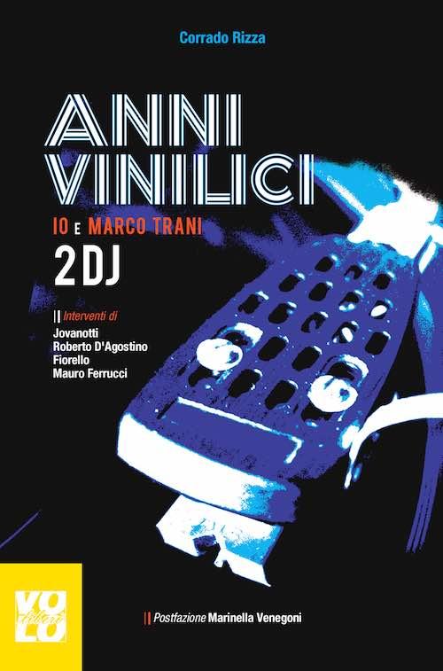 Anni vinilici. Io e Marco Traini: due DJ.