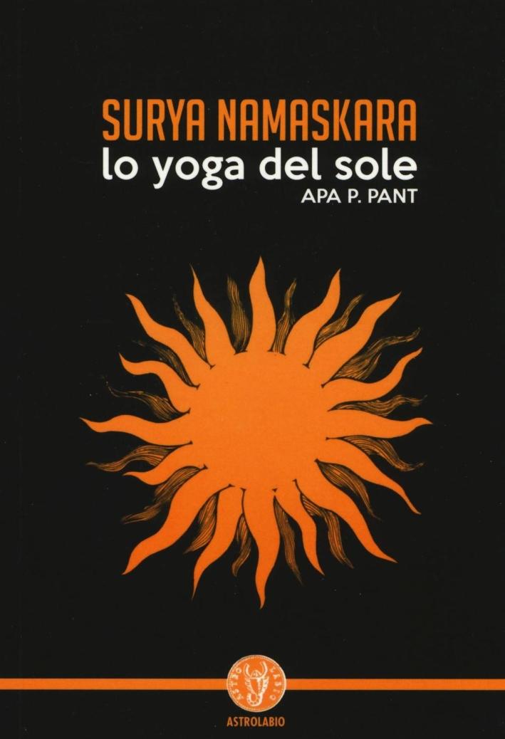 Surya namaskara. Lo yoga del sole.
