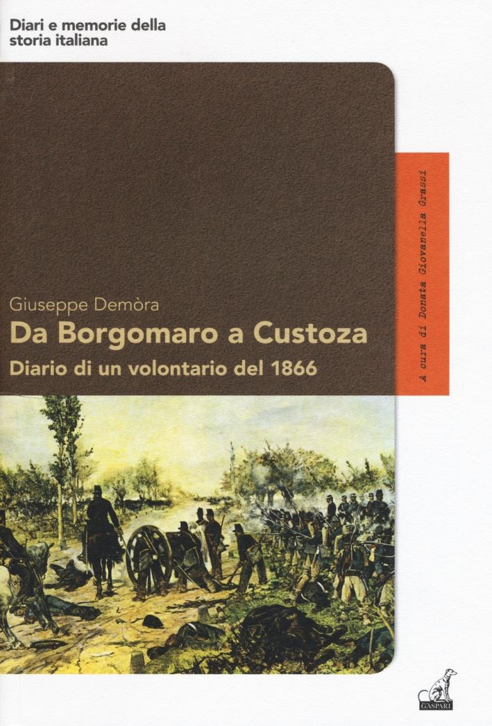Da Borgomaro a Custoza Diario di un Volontario del 1866.