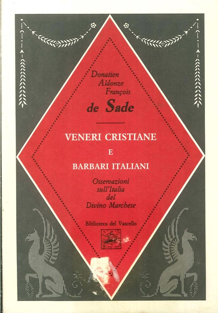 Veneri Cristiane e Barbari Italiani. Osservazioni sull'Italia del Divino Marchese.