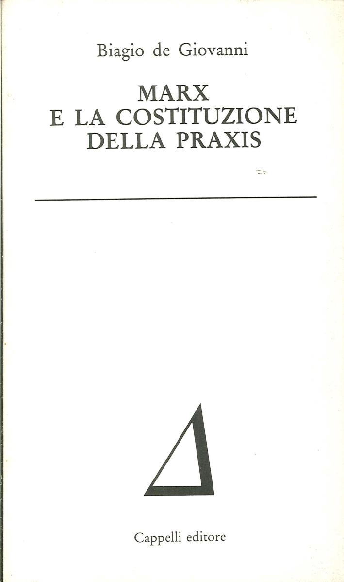 Marx e la Costituzione della Praxis.