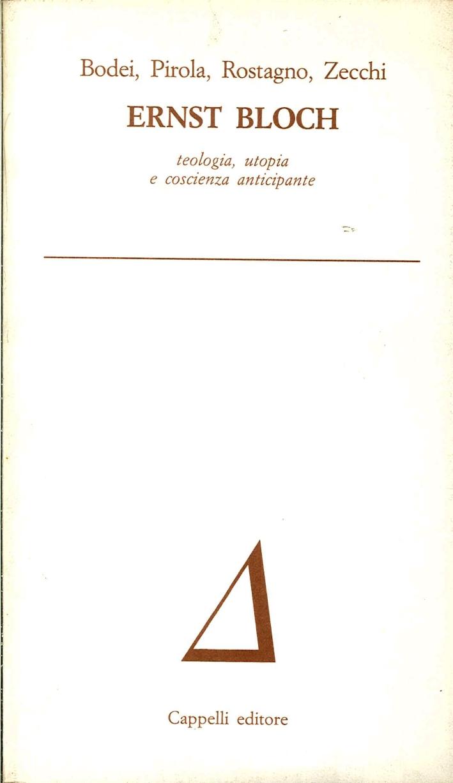 Ernst Bloch. Teologia, Utopia e Coscienza Anticipante