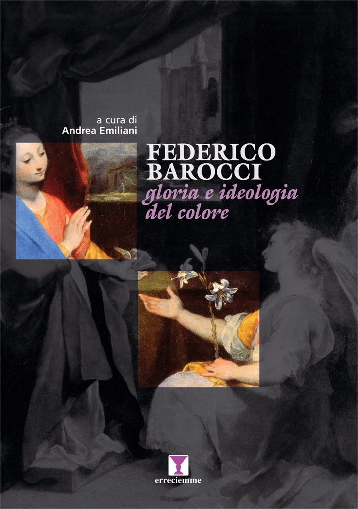 Federico Barocci. Gloria e ideologia del colore