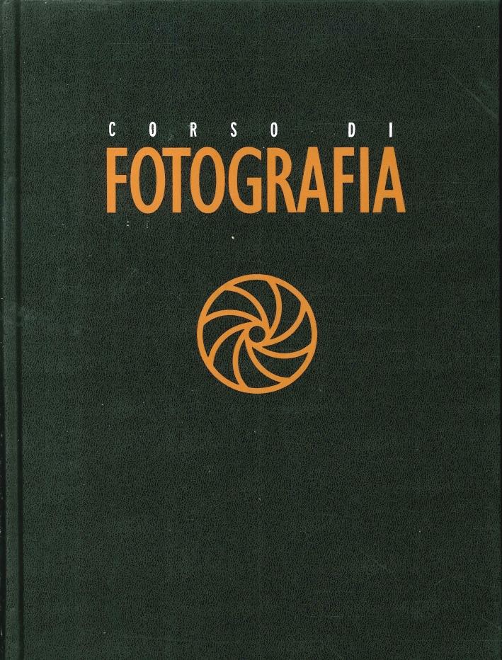 Corso di Fotografia. Nr.4 Tecniche, Segreti, Attrezzature