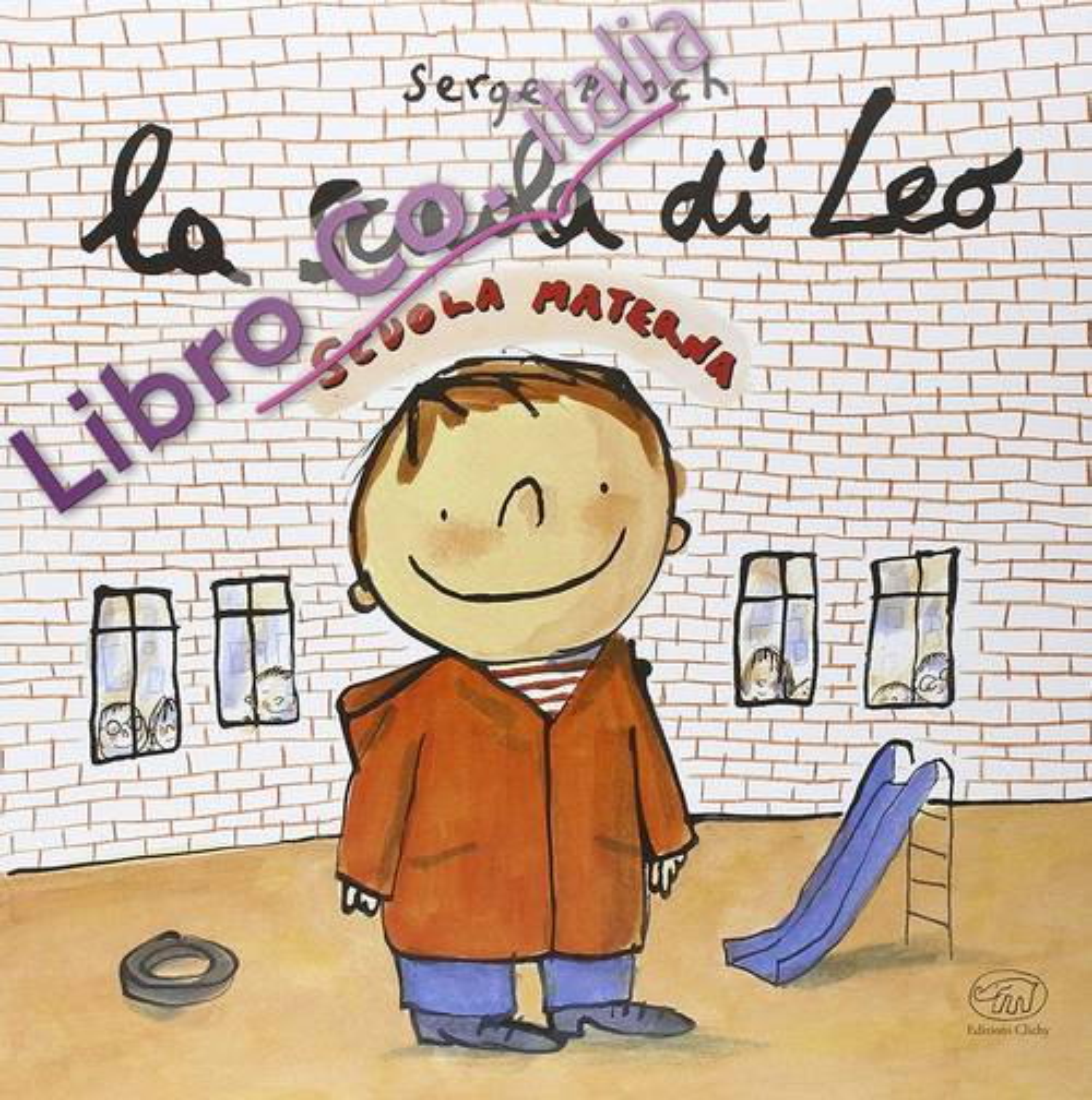 La scuola di Leo. Ediz. illustrata