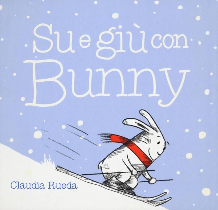 Su e giù con Bunny. Ediz. illustrata