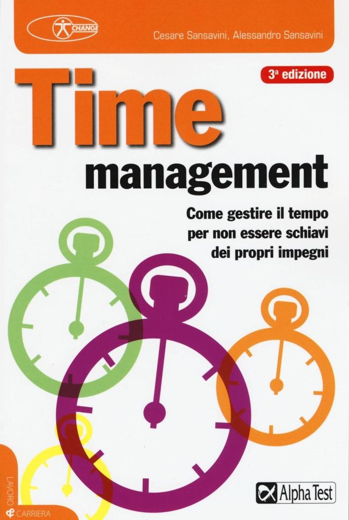 Time management. Come gestire il tempo per non essere schiavi dei propri impegni.