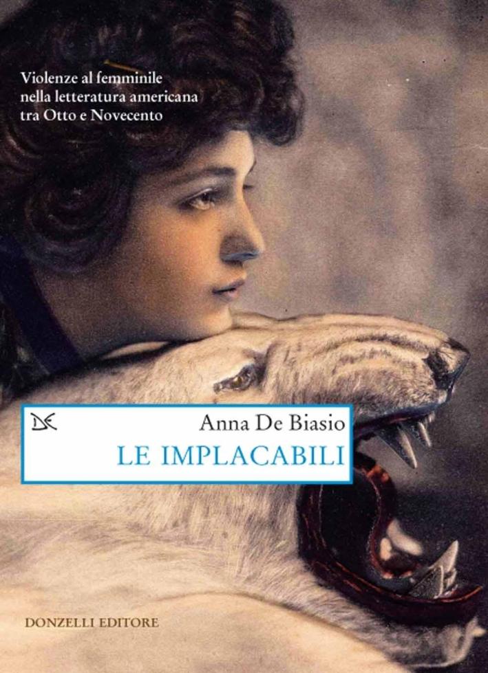 Le implacabili. Violenze al femminile nella letteratura americana tra Otto e Novecento