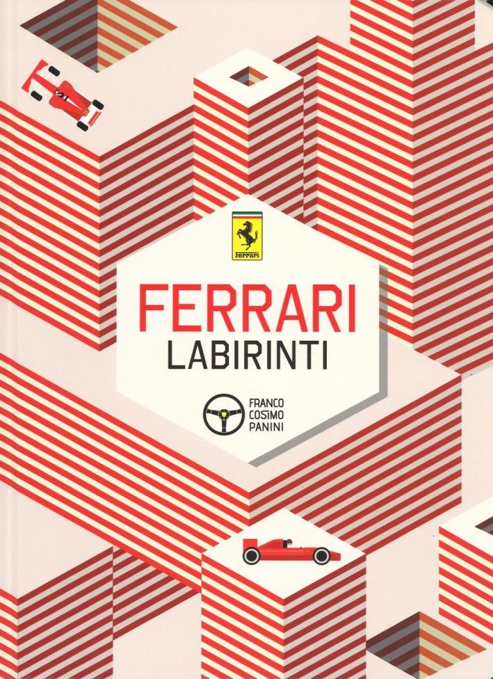 Ferrari. Labirinti. Ediz. a colori