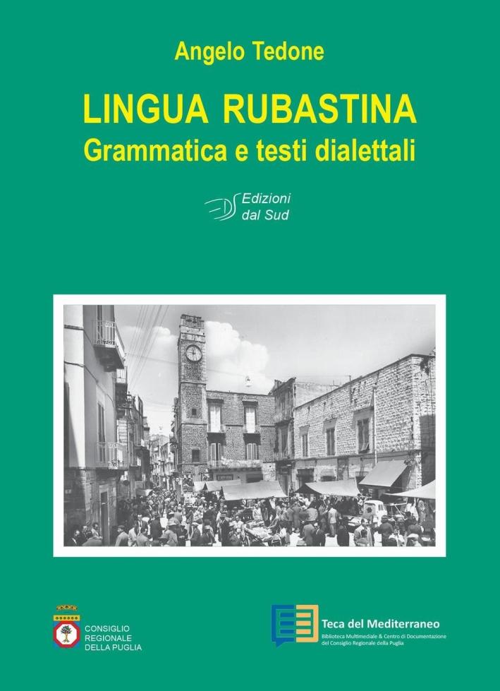 Lingua rubastina. Grammatica e testi dialettali