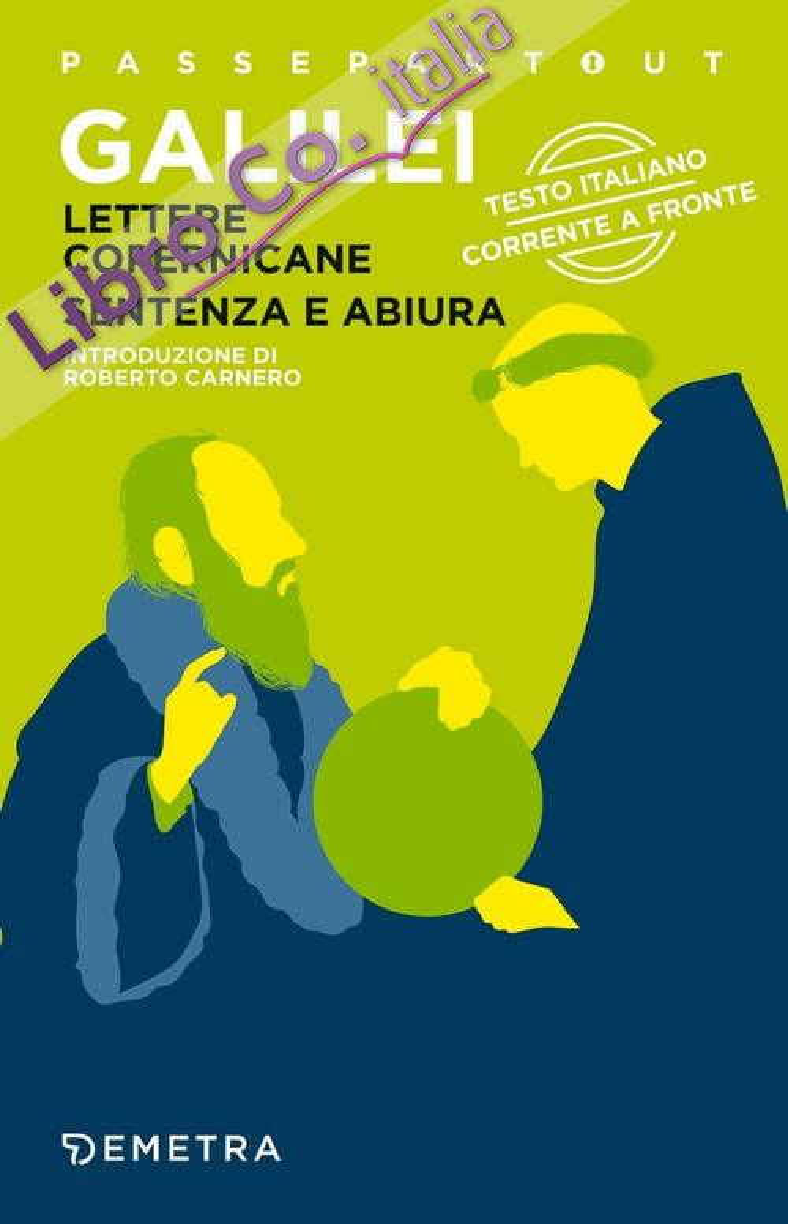Lettere copernicane-Sentenza e abiura. Testo italiano corrente a fronte