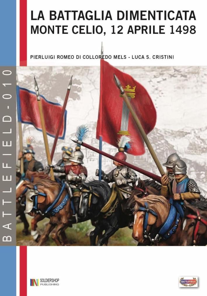 La battaglia dimenticata. Monte Celio, 12 aprile 1498