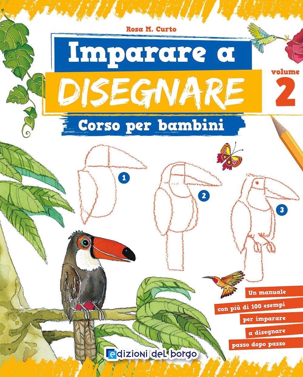 Imparare a disegnare. Corso per bambini. Vol. 2.