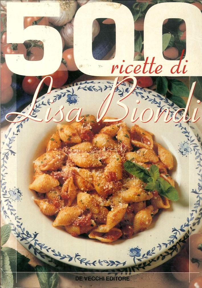 500 Ricette di Lisa Biondi