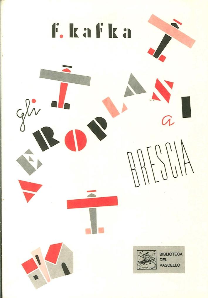 Gli aeroplani a Brescia. Diari di viaggio 1909-1912.