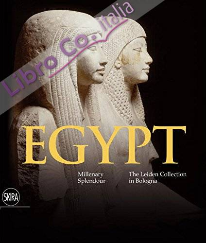 Egypt. Millenary Splendour. The Leiden Collection in Bologna