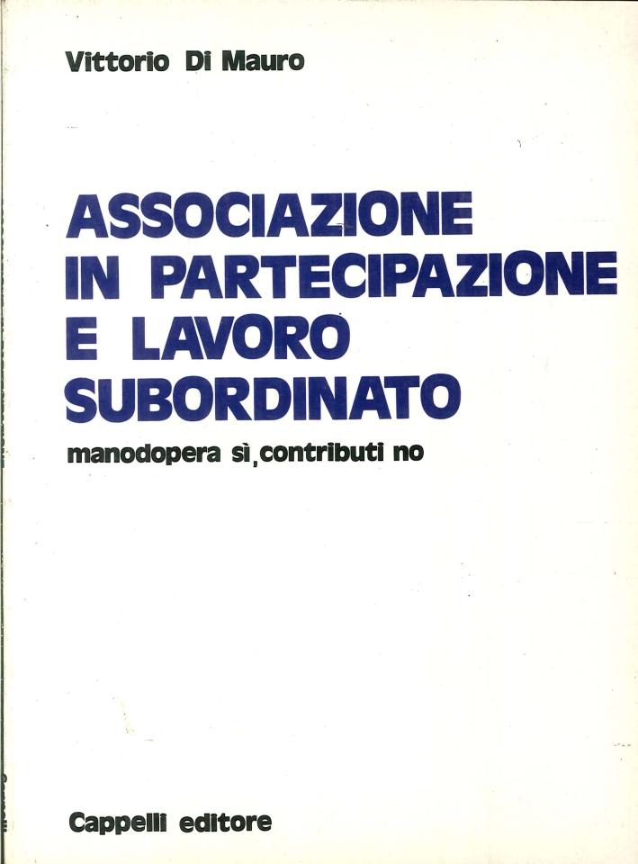 Associazione in partecipazione e lavoro subordinato. Manodopera si, contributi no
