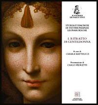 Storia e diagnosi di testimonianze leonardesche. I. Ritratto di gentildonna.