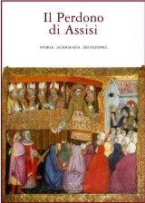 Il Perdono di Assisi. Storia, agiografia, erudizione