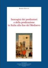 Immagini dei Predicatori e della Predicazione in Italia alla Fine del Medioevo