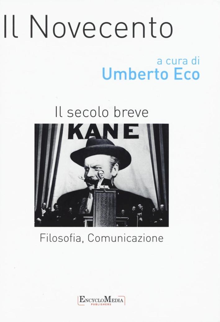 Il Novecento. Filosofia, comunicazione. Il secolo breve
