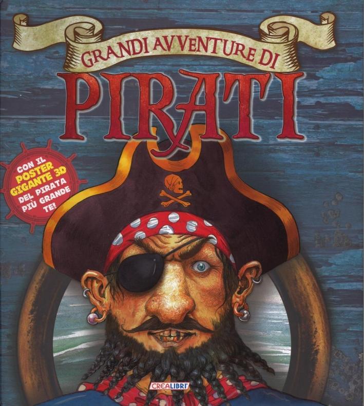 Grandi avventure di pirati. Con poster. Con gadget