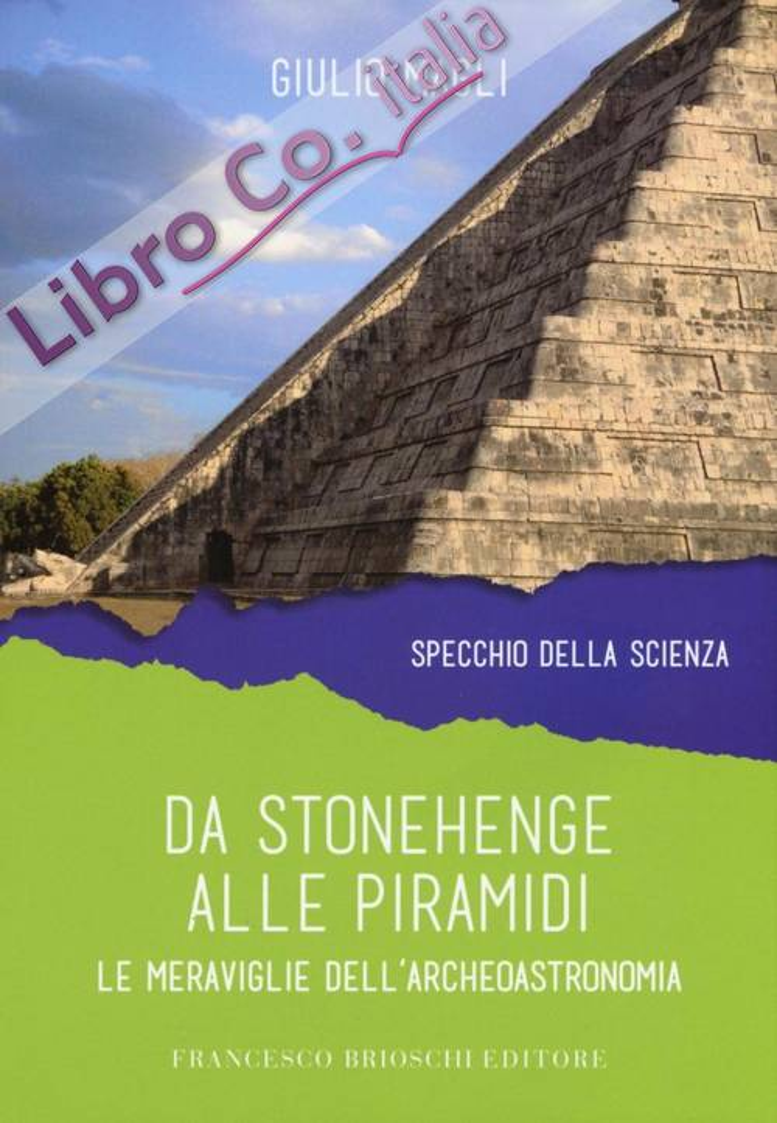 Da Stonehenge alle piramidi. Le meraviglie dell'archeoastronomia.