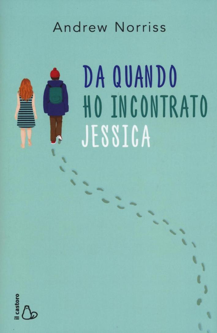 Da quando ho incontrato Jessica.