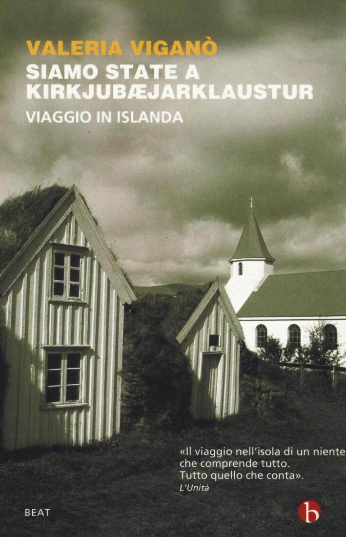 Siamo state a Kirkjubæjarklaustur. Viaggio in Islanda.