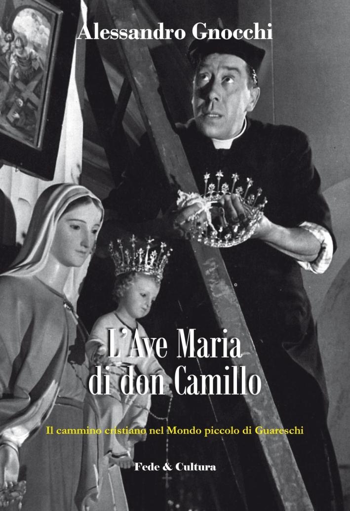 L'Ave Maria di don Camillo. Il cammino cristiano nel