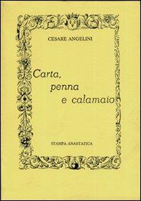 Carta, penna e calamaio (rist. anastatica).