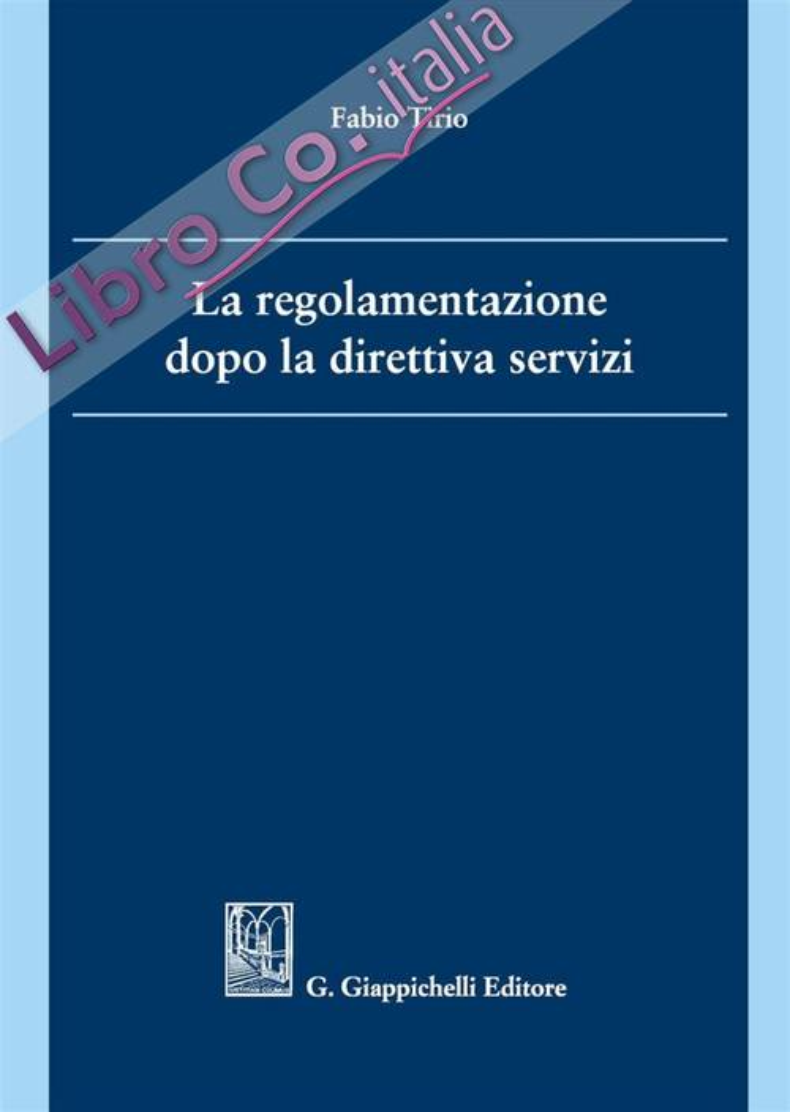 La regolamentazione dopo la direttiva servizi.