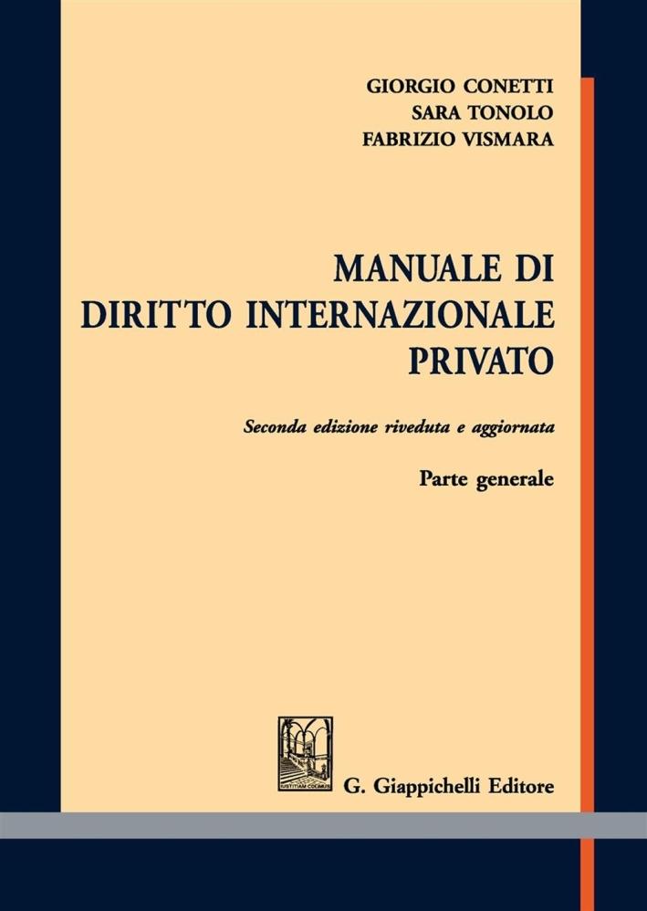 Manuale di diritto internazionale privato. Parte generale.