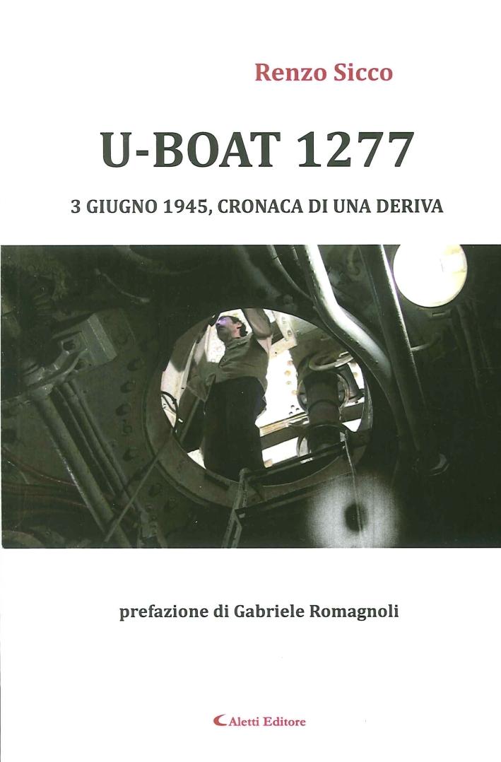 U-Boat 1277 3 Giugno 1945, Cronaca di una Deriva.