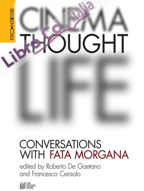 Cinema, thought, life. Conversations with Fata Morgana.