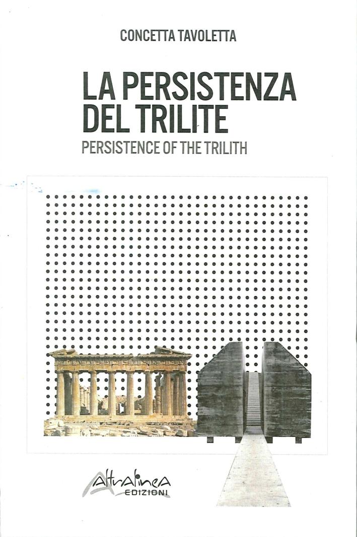 La Persistenza del Trilite. Persistence of the Trilith.